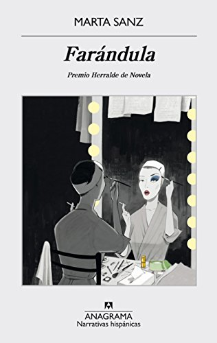 Farándula (Narrativas hispánicas nº 553) (Spanish Edition) by [Sanz, Marta
