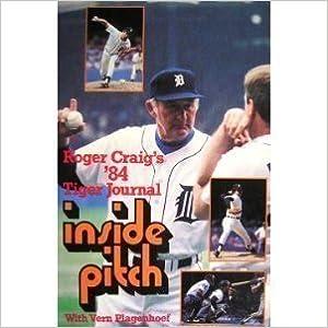 Book Inside Pitch: Roger Craig's '84 Tiger Journal by Roger Craig (1984-11-02)
