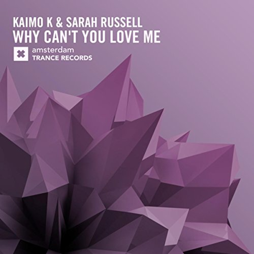 Why Cant You Love Me Radio Edit By Kaimo K Sarah Russell On