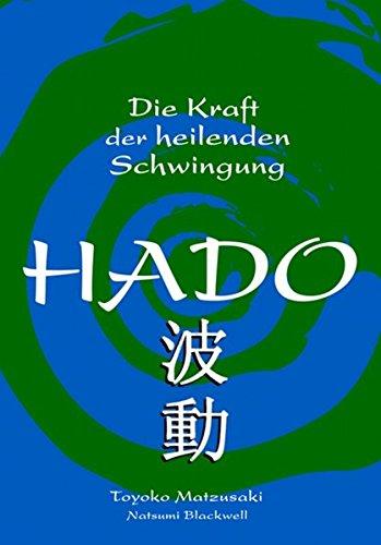 Hado: Die Kraft der heilenden Schwingung