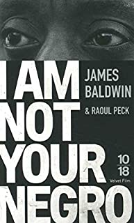 I am not your Negro, Baldwin, James