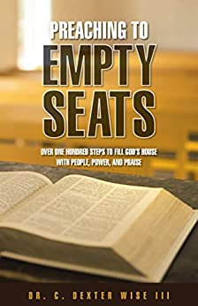 Preaching To Empty Seats by Dr. C. Dexter Wise III ebook deal