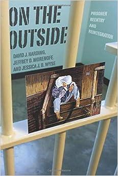 On The Outside: Prisoner Reentry And Reintegration por Jeffrey D. Morenoff