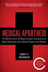 Medical Apartheid: The Dark History of Medical Experimentation on Black Americans from Colonial Times to the Present Kindle Edition