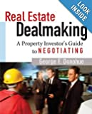 img - for Real Estate Dealmaking: A Property Investor's Guide to Negotiating. book / textbook / text book