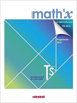 Ebooks Math'x Terminale S Spécialité - Manuel Format Compact- édition 2012 Descargar Epub