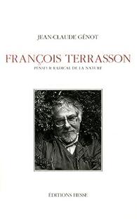 Francois Terrason penseur radical de La nature par Jean-Claude Génot