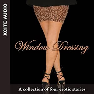 Window Dressing: A Collection of Four Erotic Stories