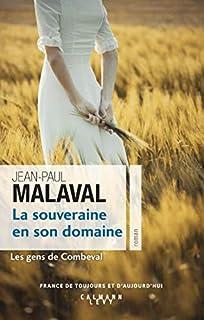 Les gens de Combeval 02 : La souveraine en son domaine, Malaval, Jean-Paul