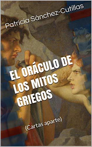 El oráculo DE los mitos griegos: (Cartas aparte) (Spanish ...