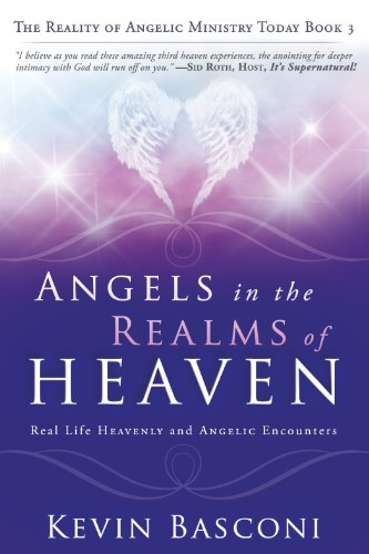 Angels in the realms of heaven the reality of angelic ministry angels in the realms of heaven the reality of angelic ministry today by basconi fandeluxe Gallery