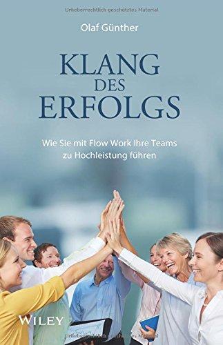 Klang des Erfolgs: Wie Sie mit Flow Work Ihre Teams zur Hochleistung führen