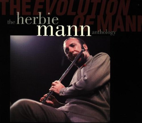 The Evolution of Mann: The Herbie Mann Anthology by Rhino/Wea UK