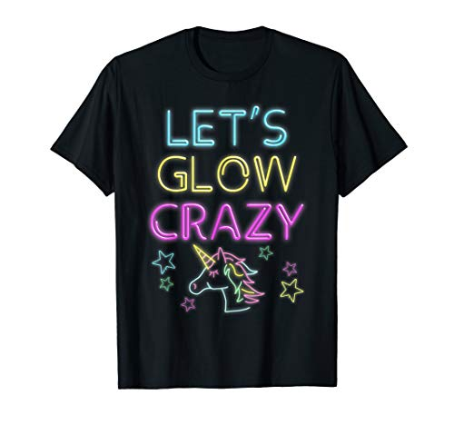 Let's Glow Crazy Party Cool Birthday Glow Party T-shirt -