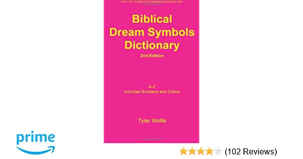 Biblical Dream Symbols Dictionary 2nd Edition Tyler Wolfe