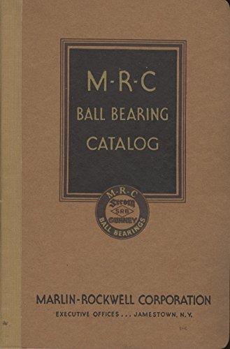 Mrc Ball Bearings - M-R-C Ball Bearing Catalog No. 21, Seventh Edition, May 1941