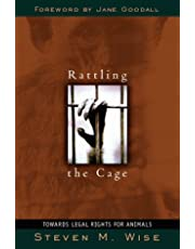 Rattling the Cage: Toward Legal Rights for Animals