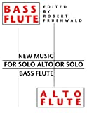 New Music for Solo Alto or Solo Bass Flute, Editor Robert Fruehwald, 0978831608