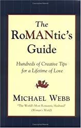 By Michael Webb - The Romantic's Guide: Hundreds of Creative Tips for a Lifetime of Love