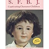 S. F. B. J. - Captivating Character Children, Marie Porot and Jacques Porot, 087588279X