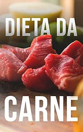 Dieta da Carne: Emagreça Muito, Rápido e Fácil Com Um ...