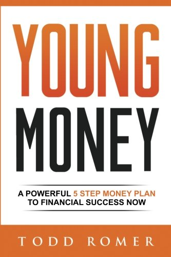Download Young Money: A Powerful 5 Step Money Plan to Financial Success Now (Networlding Leadership Series) pdf epub