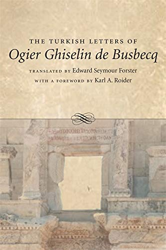 The Turkish Letters of Ogier Ghiselin de Busbecq