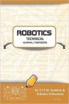 PDF Gratis Robotics Technical Journal Notebook - For Stem Students & Robotics Enthusiasts: Build Ideas, Code Plans, Parts List, Troubleshooting Notes, Competition Results, Meeting Minutes, Tan Plain