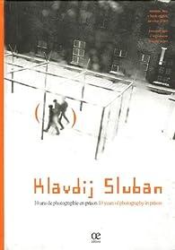 10 Ans de photographie en prison : Edition bilingue français-anglais (1DVD) par Klavdij Sluban
