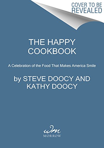 The Happy Cookbook: A Celebration of the Food That Makes America Smile by Steve Doocy, Kathy Doocy