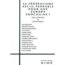 Fédéralisme est-il pensable pour une Europe prochaine