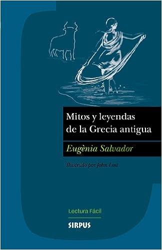 Mitos Y Leyendas De La Grecia Ant (Lectura Fácil): Amazon.es: Eugènia Salvador Mencerré, Juan Manuel Pérez González, María Luisa Pérez Teijeiro: Libros