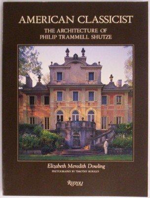 American Classicist: The Architecture of Philip Trammell Shutze pdf epub