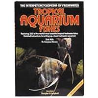 Interpet Encyclopedia of Freshwater Tropical Aquarium Fishes