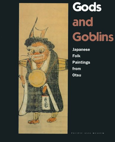 Gods and Goblins: Japanese Folk Paintings from Otsu