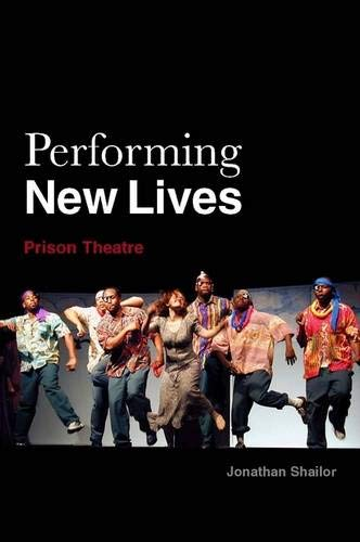 Performing New Lives: Prison Theatre