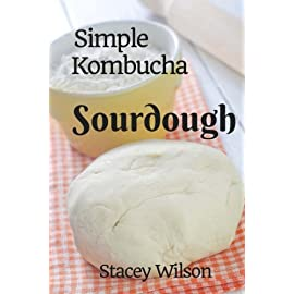 Simple Kombucha Sourdough: How to make your own sourdough pizza crust using just flour and kombucha. (Volume 1) 7 Achieve pizza nirvana with the Simple Kombucha Sourdough method - the simple, fast and easy way to make the perfect sourdough crust. Kombucha sourdough is