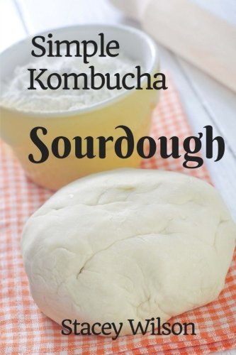 Simple Kombucha Sourdough: How to make your own sourdough pizza crust using just flour and kombucha. (Volume 1) 1 Achieve pizza nirvana with the Simple Kombucha Sourdough method - the simple, fast and easy way to make the perfect sourdough crust. Kombucha sourdough is