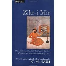 Zikr-i-Mir: The Eighteenth-century Autobiography of the Mughal Poet `Mir'