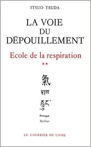 En ligne téléchargement gratuit La voie du dépouillement - École de la respiration, tome 2 pdf epub