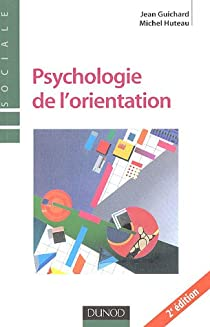 Psychologie de l'orientation par Guichard