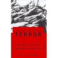 Der nationalsozialistische Terror. Gestapo, Juden und gewöhnliche Deutsche