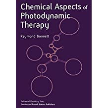 Chemical Aspects of Photodynamic Therapy (Advanced Chemistry Texts)