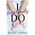 I Temporarily Do: A Romantic Comedy (Cordially Invited Series Book 1)