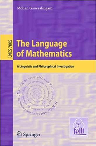 The Language of Mathematics: A Linguistic and Philosophical Investigation (Lecture Notes in Computer Science)