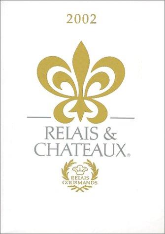 Relais   Chateaux  2002 Edition  English Version