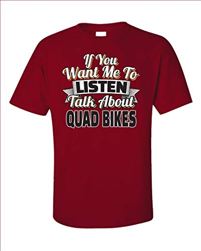 Americas Best Buys Want me to Listen Talk About Quad Bikes Funny ATV Gift for Four Wheelers - Unisex T-Shirt Red ()
