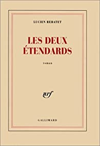 Les deux étendards par Lucien Rebatet