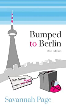 Bumped to Berlin by [Page, Savannah]
