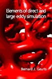 Elements of Direct and Large-Eddy Simulation 9781930217072